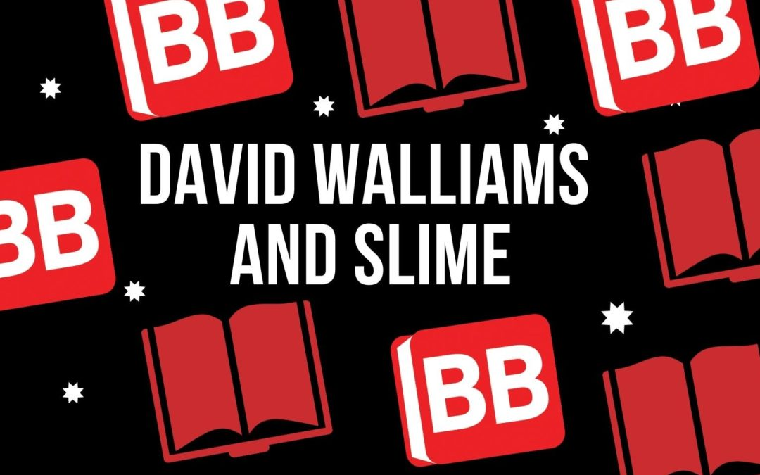 David Walliams and Slime