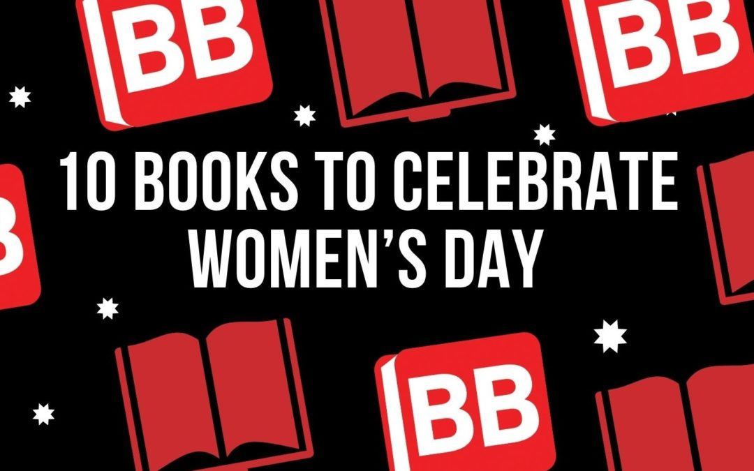 10 Brilliant Books to Celebrate Women's Day