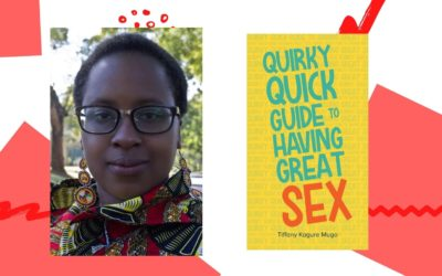 Interview with Tiffany Kagure Mugo, author of Quirky Quick Guide to Having Great Sex