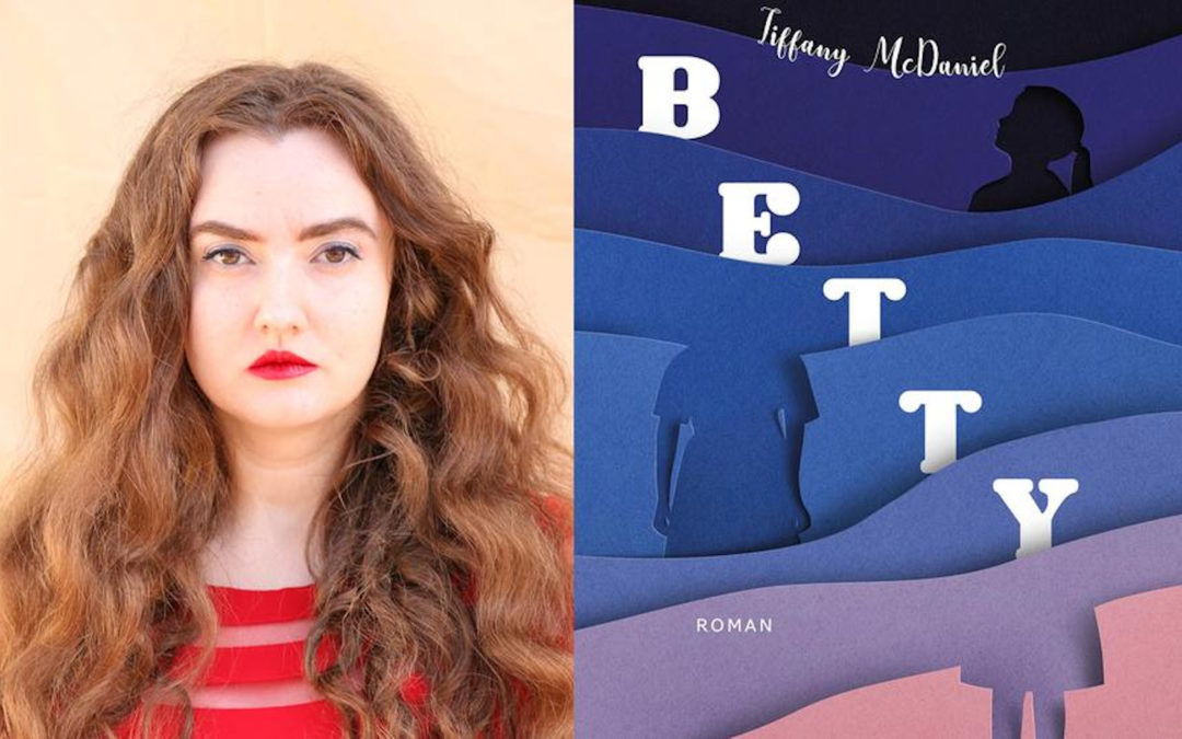 Tiffany McDaniel and Betty: A Q&A with an Unforgettable Author