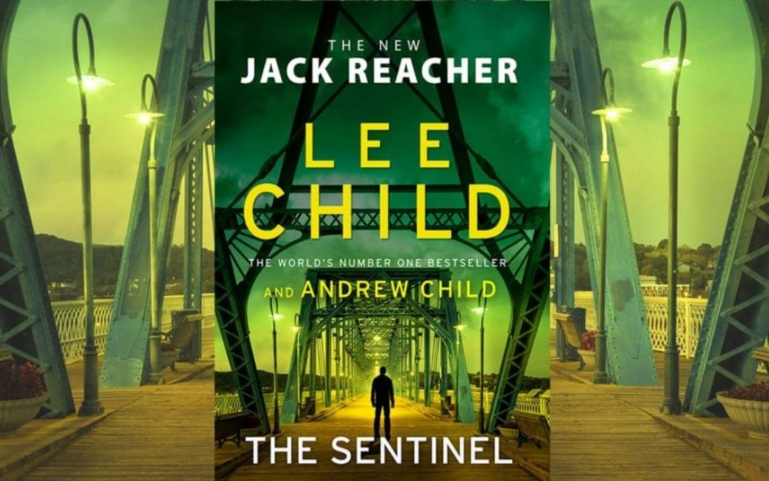 The Sentinel (Available this Month) – Lee Child Invites Younger Brother, Andrew Grant, Aboard